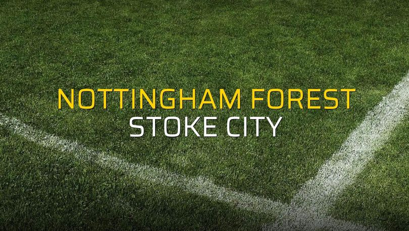 Nottingham Forest: 0 - Stoke City: 0 (Maç sona erdi)