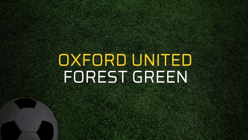 Oxford United: 0 - Forest Green: 0 (Maç sona erdi)