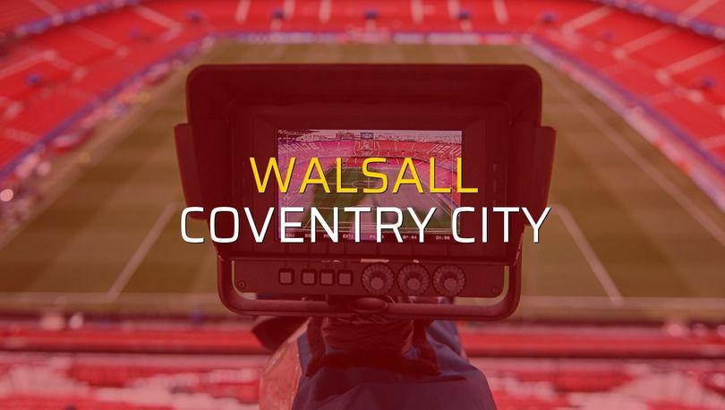 Walsall: 2 - Coventry City: 1 (Maç sonucu)