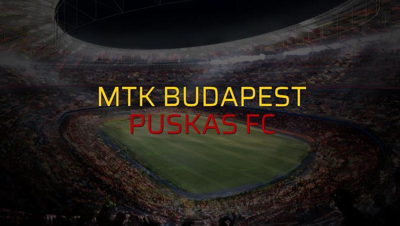 MTK Budapest: 3 - Puskas FC: 2 (Maç sona erdi)