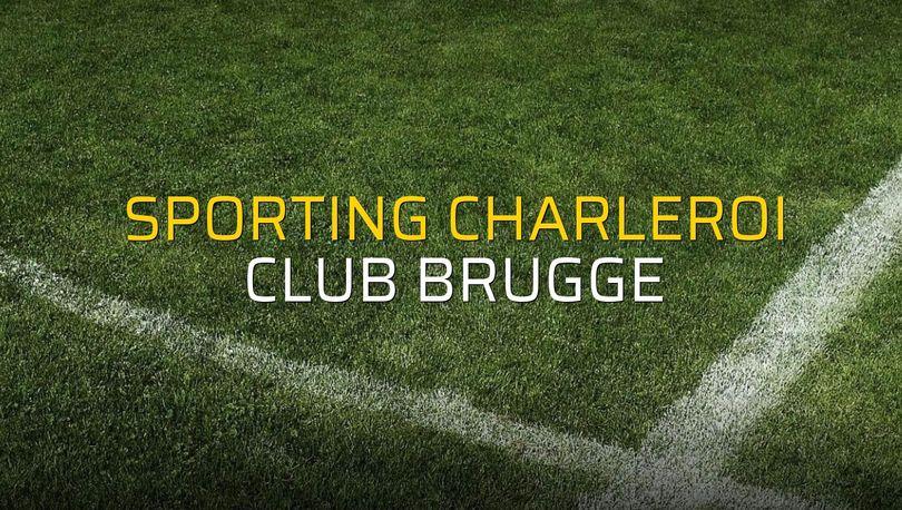 Sporting Charleroi: 2 - Club Brugge: 1 (Maç sona erdi)