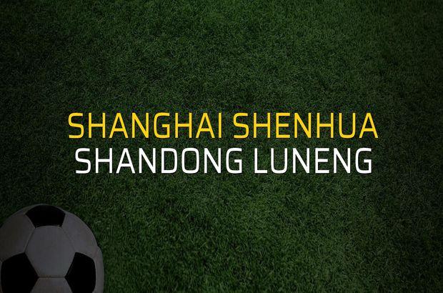 Shanghai Shenhua - Shandong Luneng maçı rakamları