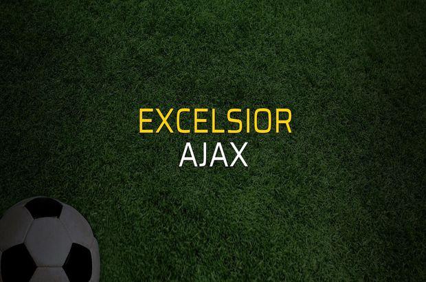 Excelsior - Ajax karşılaşma önü