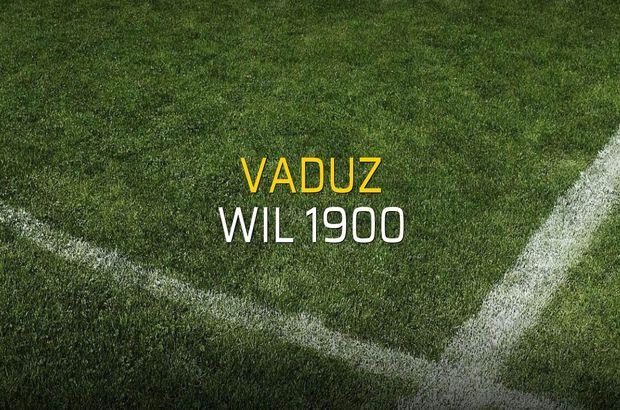 Vaduz - Wil 1900 sahaya çıkıyor