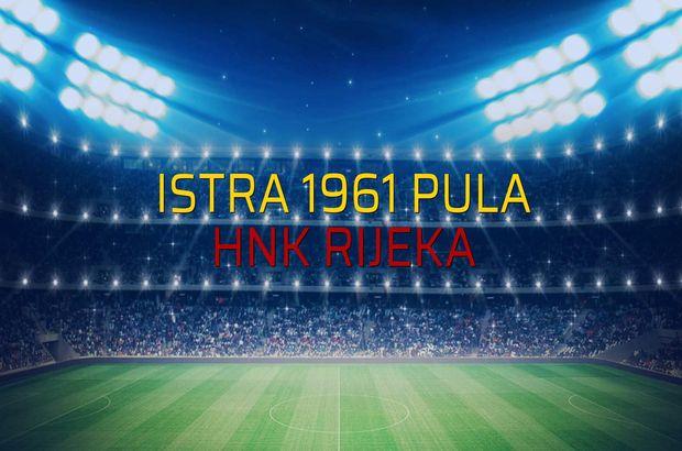 Istra 1961 Pula - HNK Rijeka rakamlar