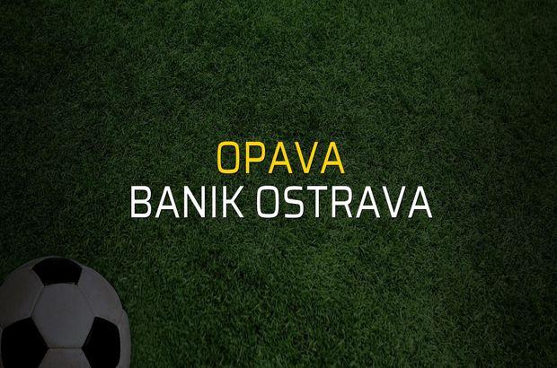 Opava - Banik Ostrava maçı ne zaman?