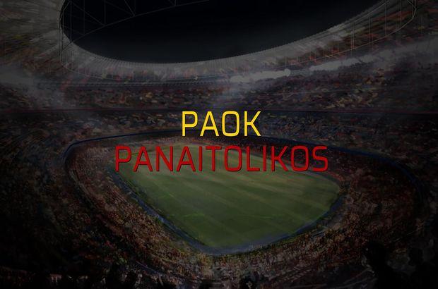 Paok - Panaitolikos maçı heyecanı