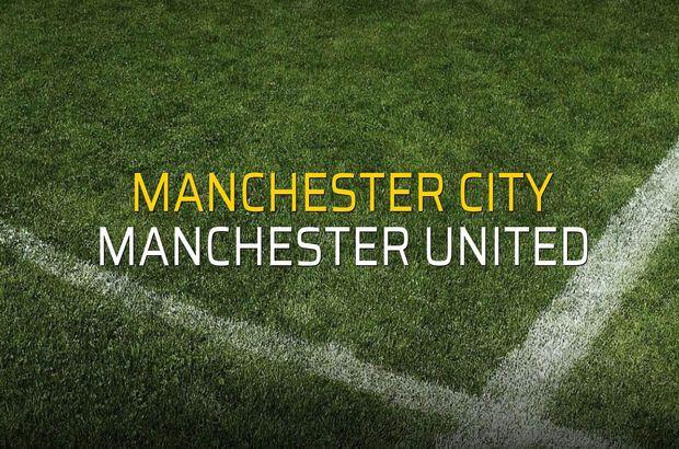 Manchester City - Manchester United rakamlar