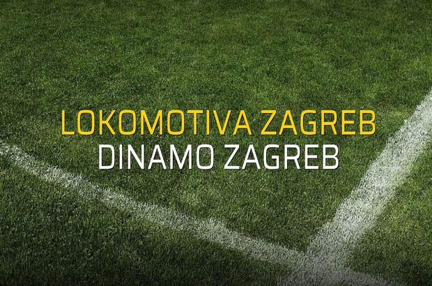 Lokomotiva Zagreb - Dinamo Zagreb maçı rakamları