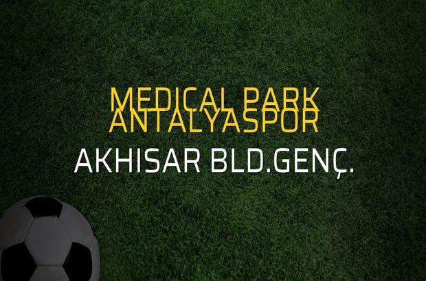 Medical Park Antalyaspor - Akhisar Bld.Genç. karşılaşma önü