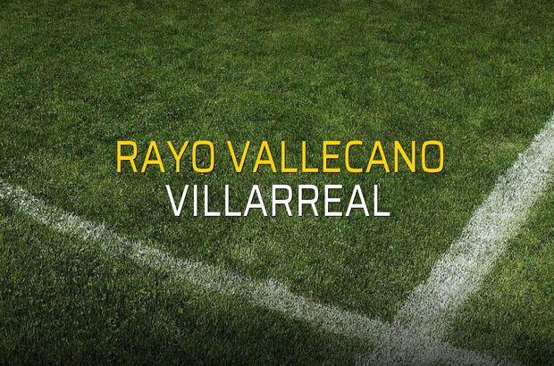 Rayo Vallecano - Villarreal maçı rakamları