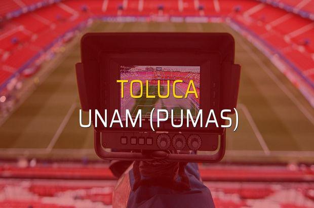 Toluca - UNAM (Pumas) maçı istatistikleri