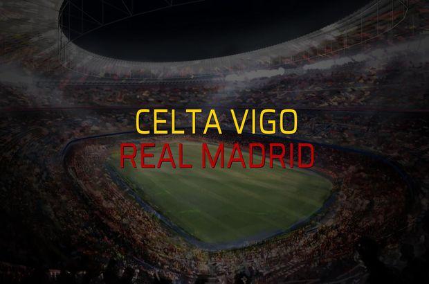 Celta Vigo - Real Madrid düellosu