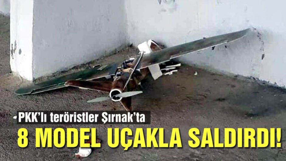 PKK'lı teröristler Şırnak'ta 8 model uçakla saldırdı