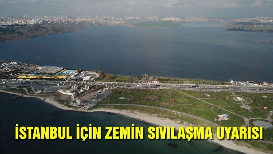 İstanbul için zemin sıvılaşması uyarısı!