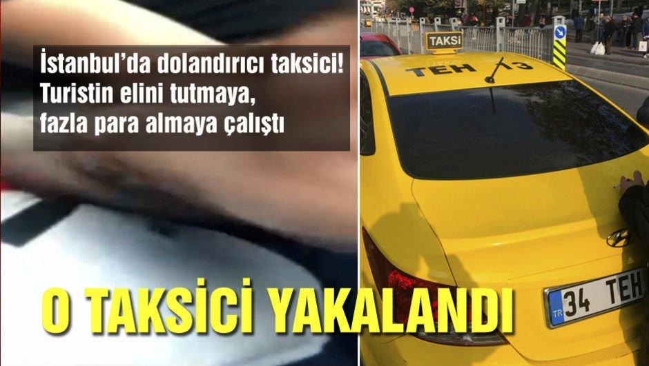 İstanbul'da dolandırıcı taksici! Şoför bulundu, taksi trafikten men edildi