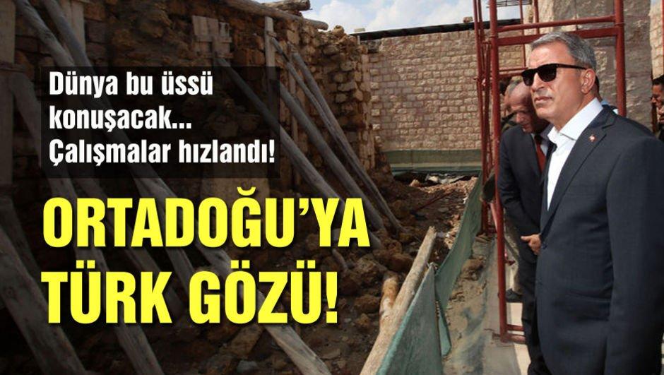 Dünya bu üssü konuşacak, çalışmalar hızlandı! Ortadoğu'ya Türk gözü!