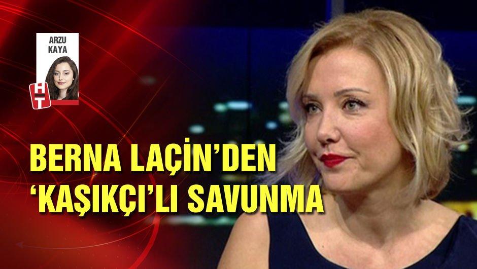 """Berna Laçin'den """"Kaşıkçı'lı"""" savunma"""