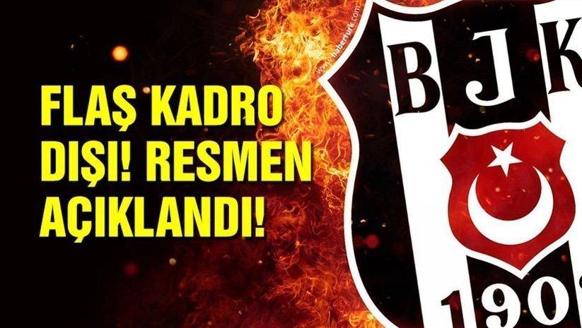 Beşiktaşta flaş kadro dışı!
