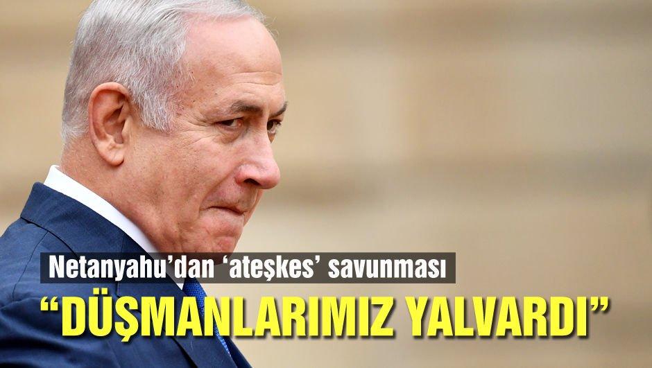 Netanyahu'dan ateşkes değerlendirmesi: Düşmanlarımız yalvardı!