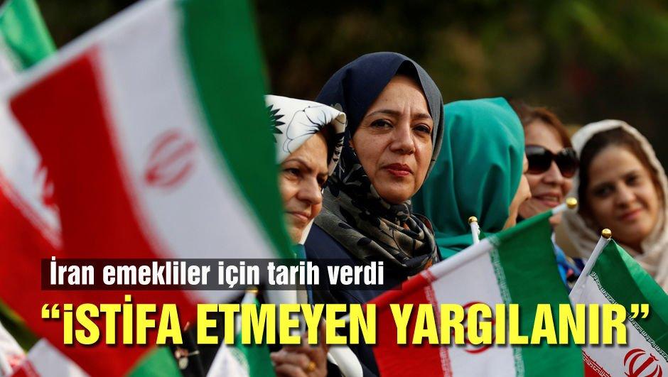 İran tarih verdi: İstifa etmezlerse, yargılanacaklar!