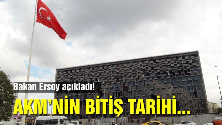 Bakan Ersoy AKM'nin bitiş tarihini açıkladı!