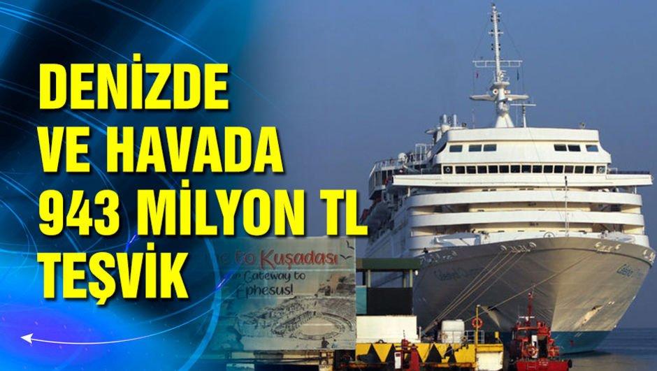 Denizde ve havada 943 milyon lira teşvik