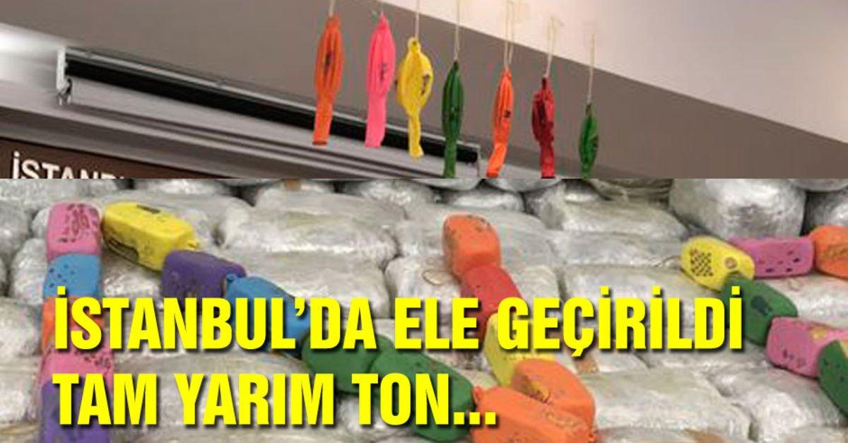 İstanbul'da ele geçirildi! Tam yarım ton...