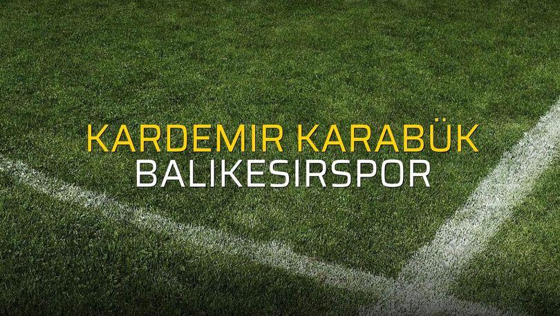 Kardemir Karabük: 1 - Balıkesirspor: 2