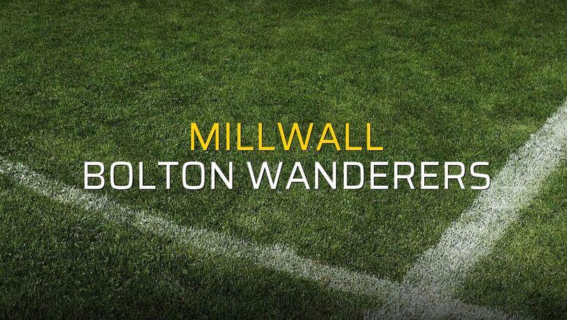 Millwall - Bolton Wanderers maçı öncesi rakamlar