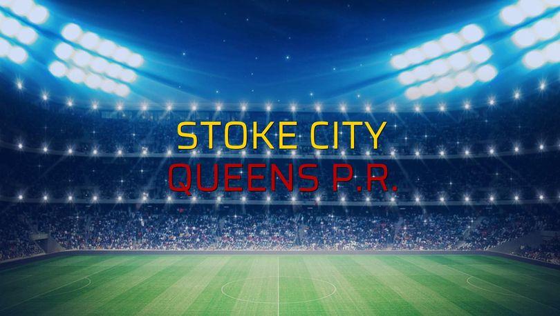 Stoke City - Queens P.R. sahaya çıkıyor