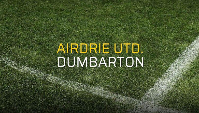 Airdrie Utd. - Dumbarton maçı istatistikleri