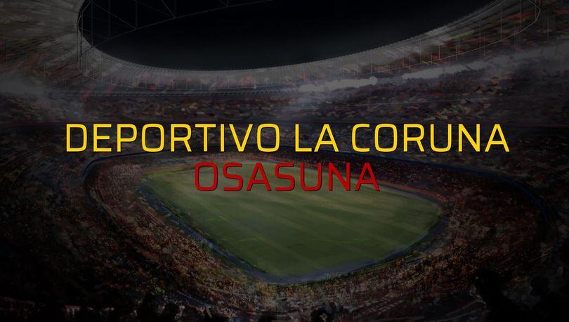 Deportivo La Coruna - Osasuna maçı ne zaman?
