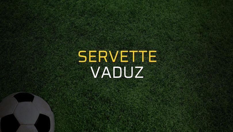 Servette - Vaduz maçı öncesi rakamlar