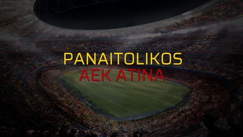 Maç sona erdi: Panaitolikos: 2 - AEK Atina:1