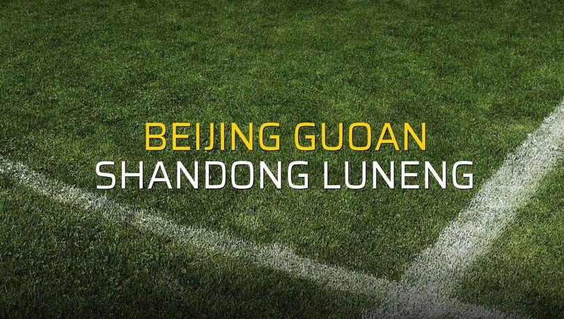 Beijing Guoan - Shandong Luneng maçı öncesi rakamlar