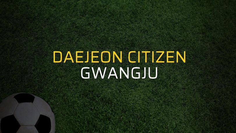 Daejeon Citizen - Gwangju düellosu