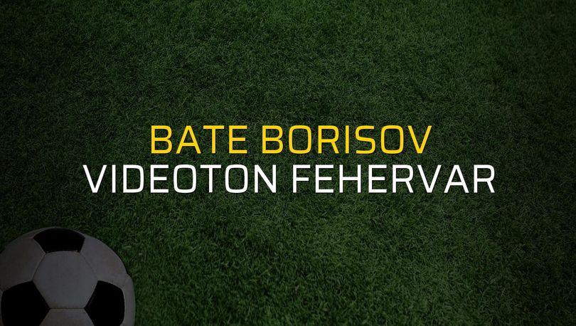 BATE Borisov - Videoton Fehervar maç önü