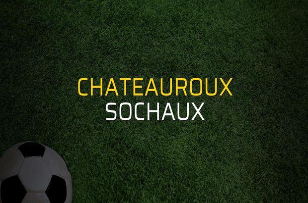 Chateauroux - Sochaux düellosu