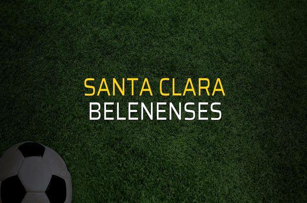 Santa Clara - Belenenses maçı öncesi rakamlar