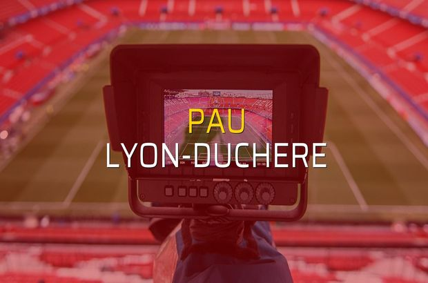Pau - Lyon-Duchere maçı rakamları