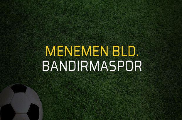 Menemen Bld. - Bandırmaspor maçı istatistikleri