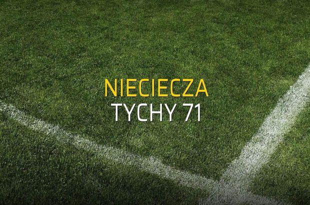 Nieciecza - Tychy 71 maçı öncesi rakamlar