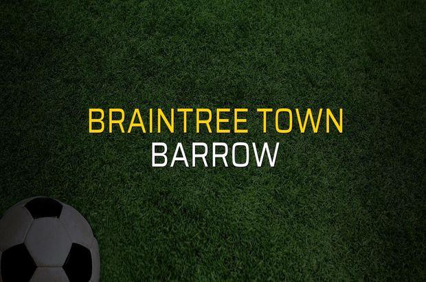 Braintree Town - Barrow karşılaşma önü