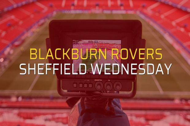 Blackburn Rovers - Sheffield Wednesday maçı heyecanı
