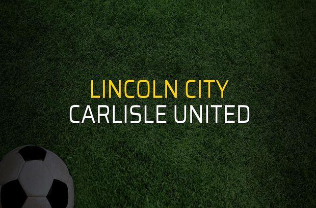 Lincoln City - Carlisle United maç önü
