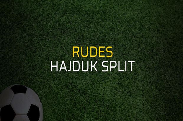 Rudes - Hajduk Split maçı rakamları