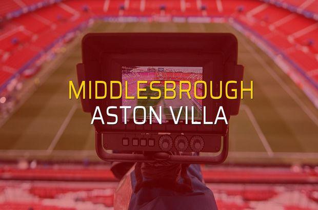 Middlesbrough - Aston Villa rakamlar