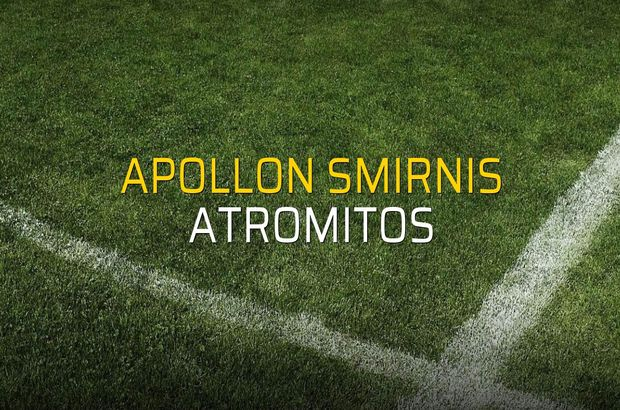 Apollon Smirnis - Atromitos maçı rakamları