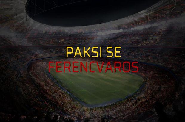 Paksi SE - Ferencvaros maçı öncesi rakamlar